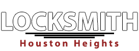 Locksmith Houston Heights